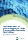 Graphene-Based 3D Macrostructures for Clean Energy and Environmental Applications Cover Image