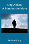 King Alfred: A Man on the Move Cover Image