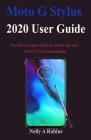 Moto G Stylus 2020 User Guide: Newbie to Expert Guide to Master the new Moto G Stylus Smartphone Cover Image