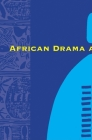 African Drama and Performance (Research in African Literatures Book) Cover Image