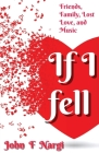 If I Fell: Friends, Family, Lost Love, and Music Cover Image