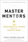 Master Mentors: 30 Transformative Insights from Our Greatest Minds Cover Image