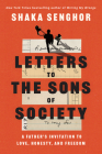 Letters to the Sons of Society: A Father's Invitation to Love, Honesty, and Freedom Cover Image