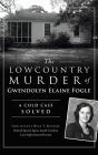 Lowcountry Murder of Gwendolyn Elaine Fogle: A Cold Case Solved (True Crime) Cover Image