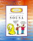John Philip Sousa (Getting to Know the World's Greatest Composers) Cover Image