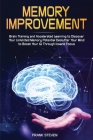Memory Improvement: Brain Training and Accelerated Learning to Discover Your Unlimited Memory Potential: Declutter Your Mind to Boost Your Cover Image