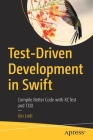 Test-Driven Development in Swift: Compile Better Code with Xctest and Tdd Cover Image