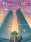 Miracle of Little Tree: The 9/11 Survivor Tree's Incredible Story Cover Image