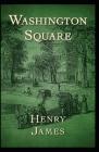 Washington Square: Henry James (Romance, Short Story, Classics, Literature) [Annotated] Cover Image