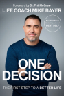 One Decision: The First Step to a Better Life Cover Image