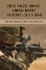 True Tales About Green Beret In Post-9/11 War: The True Story Of Life, Love And Loss: World History Book Cover Image