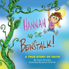Hannah and the Beanstalk: A True Story of Faith Cover Image