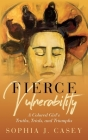 Fierce Vulnerability: A Colored Girl's Truths, Trials and Triumphs Cover Image
