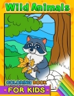 Wild Animals Coloring Books for Kids: First Animals Workbook of Horse, Hedgehog, Monkey, Sloth, Lion, Fox and Friend for Toddler, Boy, Girls Cover Image
