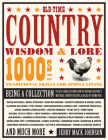 Old-Time Country Wisdom & Lore: 1000s of Traditional Skills for Simple Living Cover Image