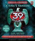 A King's Ransom (39 Clues: Cahills vs. Vespers, Book 2) (The 39 Clues: Cahills vs. Vespers #2) Cover Image