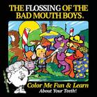 The Flossing of the Bad Mouth Boys: A Children's Story, Coloring and Activity Book Cover Image