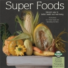 Super Foods 2022 Wall Calendar: Nature's Way to Better Health and Well-Being Cover Image