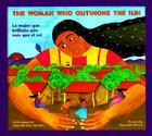 The Woman Who Outshone the Sun: The Legend of Lucia Zenteno = La Mujer Que Brillaba Aun Mas Que El Sol: La Leyenda de Lucia Zent Cover Image
