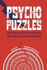 Psycho Puzzles: Thrilling Puzzles Inspired by the World of Alfred Hitchcock Cover Image
