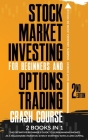 Stock Market Investing for Beginners and Options Trading Crash Course: 2 in 1, The Definitive Beginner's Guide to Learn Making Money as a Millionaire Cover Image