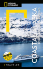 National Geographic Traveler: Coastal Alaska 2nd Edition: Ports of Call and Beyond Cover Image