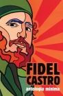 Fidel Castro: Antología Mínima Cover Image