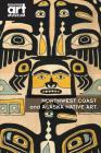 Northwest Coast and Alaska Native Art Cover Image