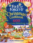 Fix-It and Forget-It Christmas Cookbook: 600 Slow Cooker Holiday Recipes Cover Image