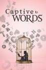 Captive to Words Cover Image