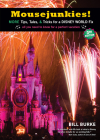 Mousejunkies!: More Tips, Tales, and Tricks for a Disney World Fix: All You Need to Know for a Perfect Vacation Cover Image