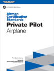 Private Pilot Airman Certification Standards - Airplane: Faa-S-Acs-6a, for Airplane Single- And Multi-Engine Land and Sea Cover Image