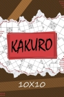 Kakuro 10 x 10: Kakuro Puzzle Book, 119 Kakuro Puzzle Books for Adults Cover Image