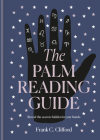 The Palm Reading Guide: Reveal the secrets of the tell tale hand Cover Image