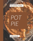 111 Yummy Pot Pie Recipes: A Timeless Yummy Pot Pie Cookbook Cover Image