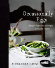 Occasionally Eggs: Simple Vegetarian Recipes for Every Season Cover Image