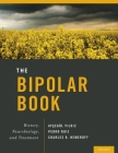 The Bipolar Book: History, Neurobiology, and Treatment Cover Image