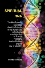 Spiritual DNA: The Most Powerful Knowledge About the Potential of the Human Soul and Spirituality Ever described by Science, Philosop Cover Image