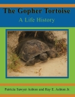 The Gopher Tortoise: A Life History Cover Image