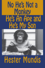 No He's Not a Monkey, He's an Ape and He's My Son Cover Image