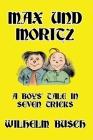 Max und Moritz: A Boys' Tale in Seven Tricks Cover Image