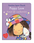 Puppy Love / Amor de cachorrito (Bilingual) (Caroline Jayne Church) Cover Image