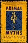 Primal Myths: Creation Myths Around the World Cover Image