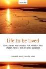 Life to Be Lived: Challenges and Choices for Patients and Carers in Life-Threatening Illnesses Cover Image