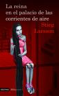 La Reina En El Palacio de Las Corrientes de Aire: The Girl Who Kicked the Hornet's Nest (Millenium #3) Cover Image