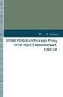 British Politics and Foreign Policy in the Age of Appeasement, 1935-39 Cover Image
