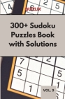 300+ Sudoku Puzzles Book with Solutions VOL 9: Easy Enigma Sudoku for Beginners, Intermediate and Advanced. Cover Image