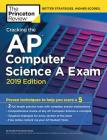 Cracking the AP Computer Science A Exam, 2019 Edition: Practice Tests & Proven Techniques to Help You Score a 5 (College Test Preparation) Cover Image