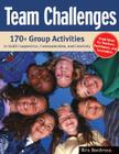 Team Challenges: 170+ Group Activities to Build Cooperation, Communication, and Creativity Cover Image