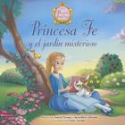Princesa Fe Y El Jardín Misterioso = Princess Faith's Mysterious Garden (Parabolas de las Princesas) Cover Image